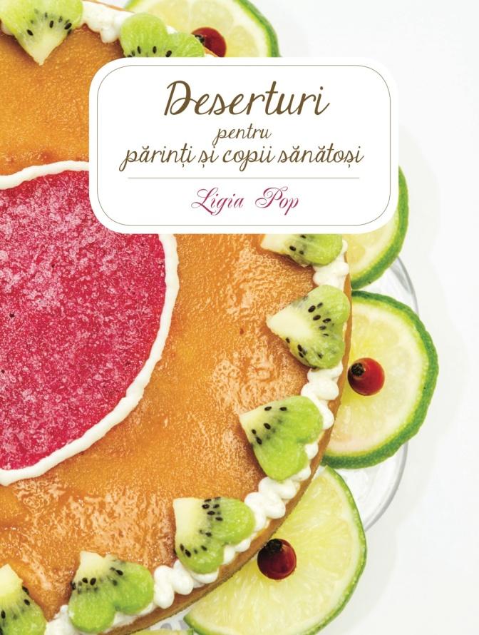 Deserturi pentru parinti si copii sanatosi, ed. II